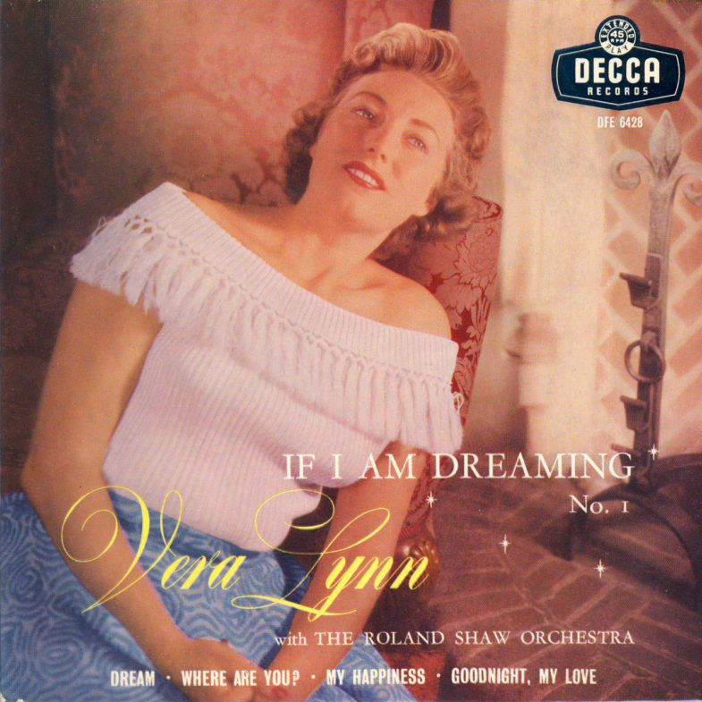 Vera Lynn If I Am Dreaming DECCA DFE6428-1
